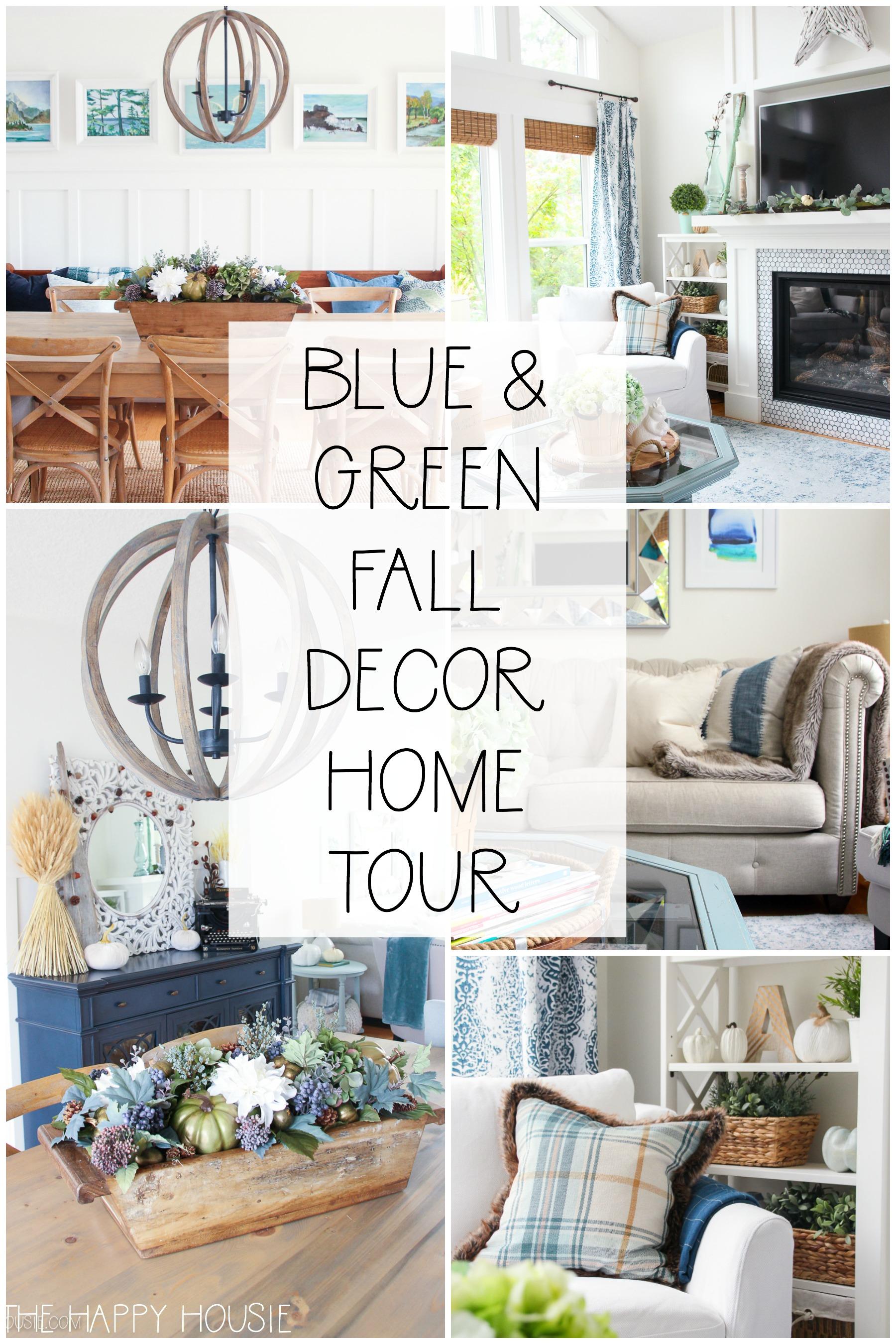 Blue Green Fall Decor Home Tour The Happy Housie