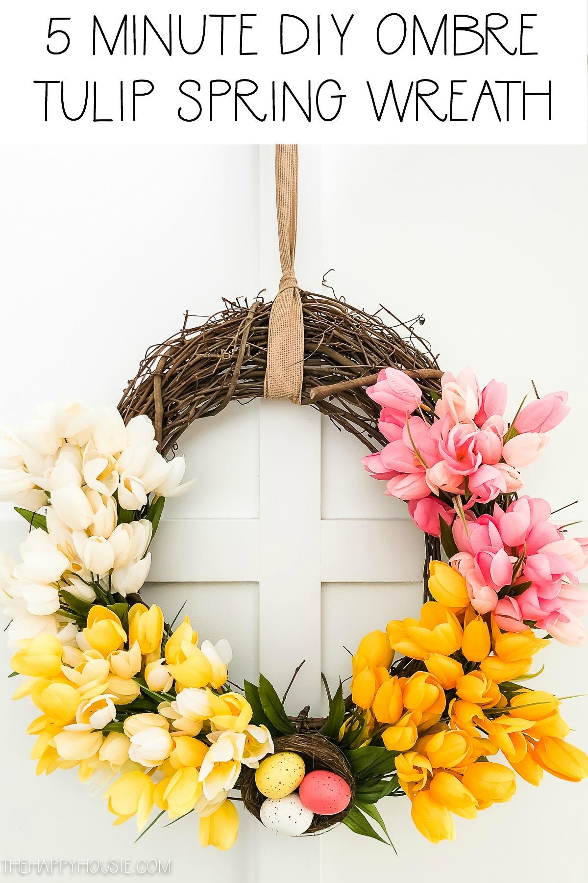 5 Minute DIY Ombre Tulip Spring Wreath graphic.