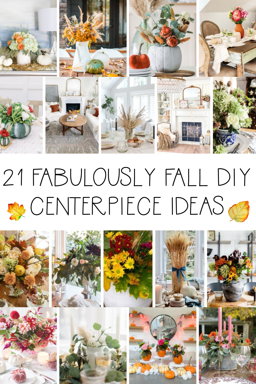 21 Fabulously Fall DIY Centerpiece Ideas poster.